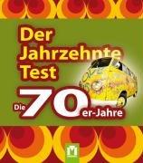 Der Jahrzehnte-Test. Die 70er-Jahre