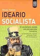 Ideario socialista / Socialist Ideology: El Socialismo Desde Una Perspectiva Historica