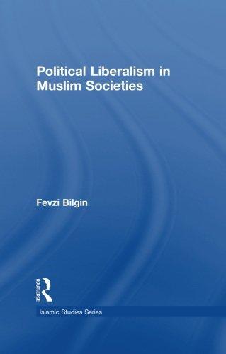 Political Liberalism in Muslim Societies (Islamic Studies Series)