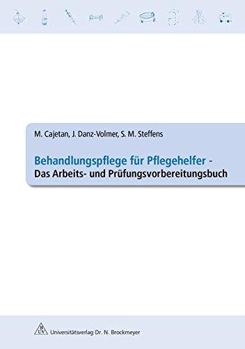 behandlungspflege-fur-pflegehelfer-das-arbeits-und-prufungsvorbereitungsbuch