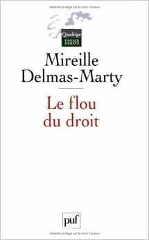 Le flou du droit: Du code pénal aux droits de l'homme de Mireille Delmas-Marty,Quadrige ( 13 mai 2004 )