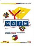 Y-mate. Eserciziario. Per la 1ª classe delle Scuole superiori. Con espansione online
