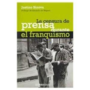 Descargar Libro Censura de prensa durante el franquismo (Ensayo (debolsillo)) de Justino Sinova