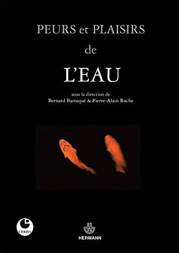 Peurs et plaisirs de l'eau: Actes du colloque de Cerisy-la-Salle, juin 2009