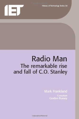 Radio Man: the remarkable rise and fall of C.O. Stanley (IEE ...