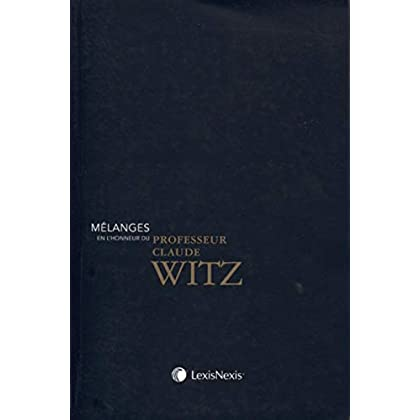 Mélanges en l'honneur du professeur Claude WITZ