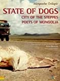 Mongolia Trilogy ( State of Dogs / City of The Steppes / Poets Of Mongolia ) ( Nohoi oron ) by Nyam Dagyrantz