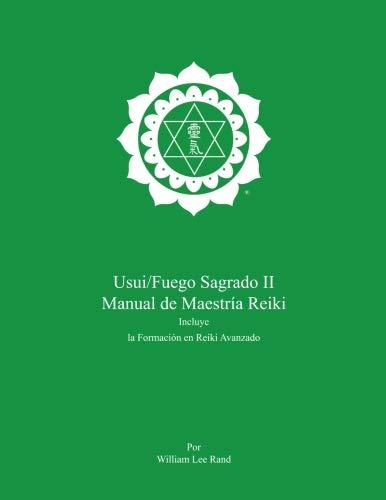 Usui/Fuego Sagrado II Manual de Maestría de Reiki
