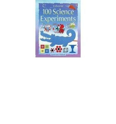 [(Usborne 100 Science Experiments: Internet-Linked )] [Author: Georgina Andrews] [Jan-2006]