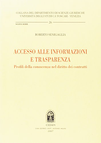 Accesso alle informazioni e trasparenza. Profili della «conoscenza» nel diritto dei contratti
