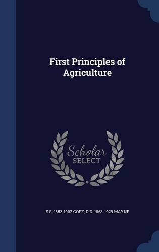 First Principles of Agriculture by E S. 1852-1902 Goff (2015-08-22) par E S. 1852-1902 Goff;D D. 1863-1929 Mayne