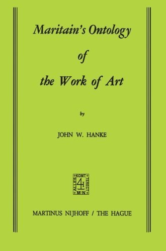 Maritain's Ontology of the Work of Art by J.W. Hanke (2013-10-04)