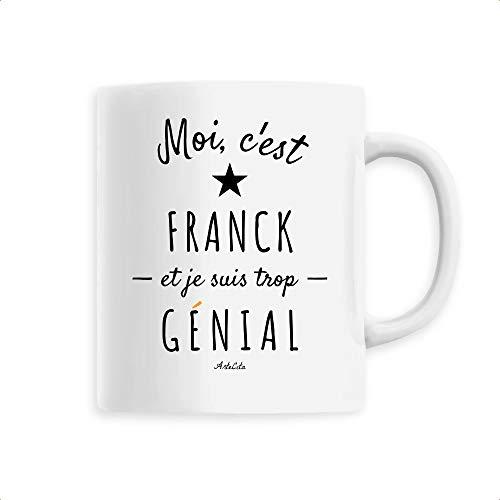 ArteCita Tasse Keramik Premium - Franck est trop Génial