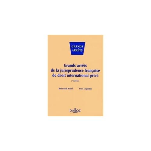 GRANDS ARRETS DE LA JURISPRUDENCE FRANCAISE DE DROIT INTERNATIONAL PRIVE. 3ème édition 1998