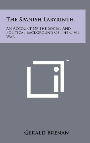 The Spanish Labyrinth: An Account of the Social and Political Background of the Civil War