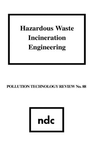Hazardous Waste Incineration Engineering (Pollution Technology Review)