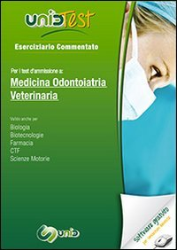 UnidTest 1. Eserciziario commentato per i test di ammissione a medicina, odontoiatria e veterinaria. Con software di simulazione