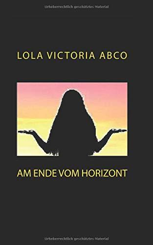 Buchseite und Rezensionen zu 'Am Ende vom Horizont' von Lola Victoria Abco