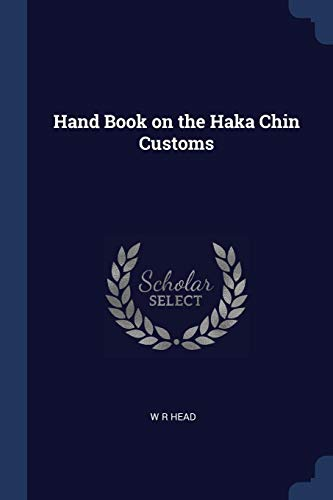 Hand Book on the Haka Chin Customs
