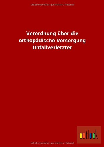 Verordnung über die orthopädische Versorgung Unfallverletzter (Orthopädische Versorgung)