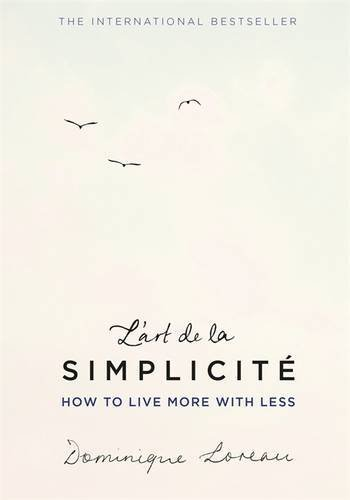 L'art de la Simplicit?? (The English Edition): How to Live More With Less by Dominique Loreau (2016-04-21)