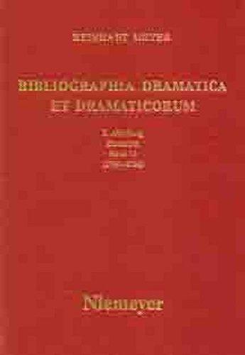 Bibliographia Dramatica Et Dramaticorum. Kommentierte Bibliographie Der Im Ehemaligen Deutschen Reichsgebiet Gedruckten Und Gespielten Dramen Des 18. ... Pt. 21: Einzeltitel. Band 21 (1764 - 1766)