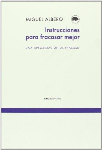 Instrucciones Para Fracasar Mejor (Voces) por Miguel Albero
