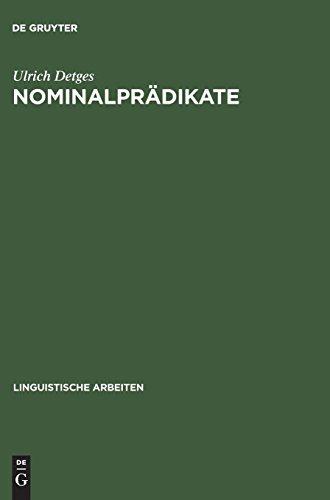 """Nominalprädikate: Eine valenztheoretische Untersuchung der französischen Funktionsverbgefüge des Paradigmas """"être Präposition Nomen"""" und verwandter Konstruktionen (Linguistische Arbeiten, Band 345)"""