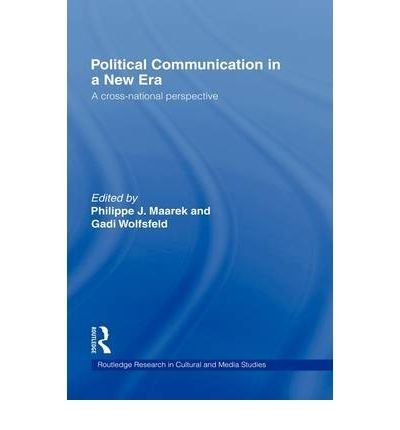 POLITICAL COMMUNICATION IN A NEW ERA (ROUTLEDGE RESEARCH IN CULTURAL AND MEDIA STUDIES) BY WOLFSFELD, GADI (AUTHOR)HARDCOVER