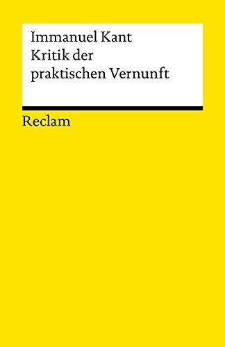 Kritik der praktischen Vernunft: Reclams Universal-Bibliothek