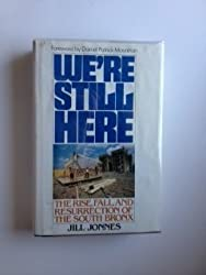 We're still here: The rise, fall, and resurrection of the South Bronx by Jill Jonnes (1986-08-02)
