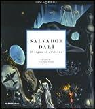 Salvador Dalì. Il sogno si avvicina. Catalogo della mostra (Milano, 22 settembre 2010-30 gennaio 2011). Ediz. illustrata