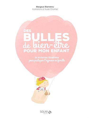 Des bulles de bien-être pour mon enfant par Dr Margaux BIENVENU