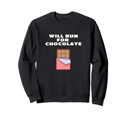 Will Run For Chocolate Funny Running Quote Runner Joke Gift Sweatshirt