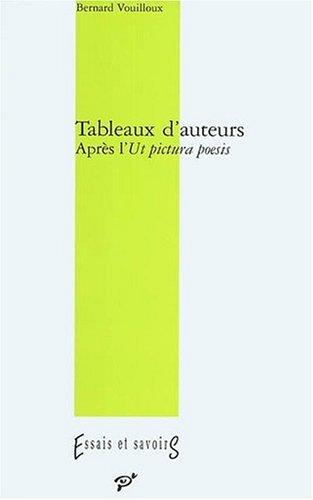 Tableaux d'auteurs : Après l'Ut pictura poesis
