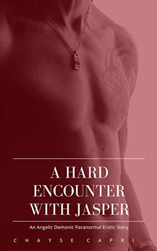 A Hard Encounter with Jasper: An Angelic Demonic Paranormal Erotic Story (English Edition) - Jasper Led