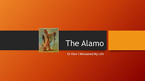 the-alamo-or-how-i-misnamed-my-life-english-edition