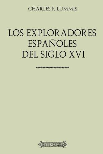Colección América. Los exploradores españoles del siglo XVI