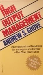 High Output Management by Andrew S. Grove (1985-04-12)