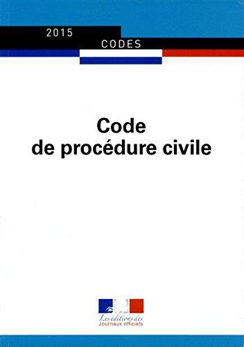 Code de procédure civile - Textes à jour au 27 mai 2015 par Journaux officiels