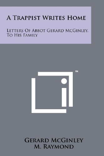 A Trappist Writes Home: Letters of Abbot Gerard McGinley, to His Family