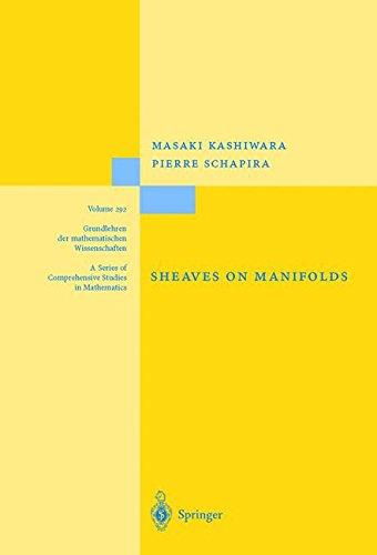 """Sheaves on Manifolds: With a Short History. «Les débuts de la théorie des faisceaux». By Christian Houzel: With a Short History """"Les Debuts De La ... der mathematischen Wissenschaften, Band 292)"""