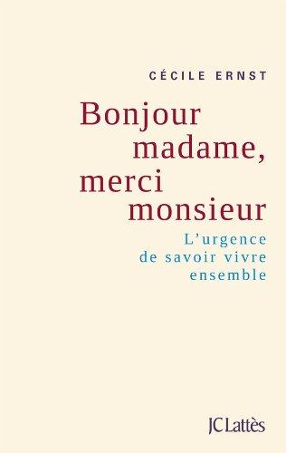 Bonjour Madame, merci Monsieur