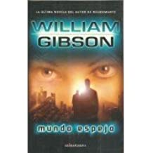 Mundo espejo (Biblioteca de autor Gibson)