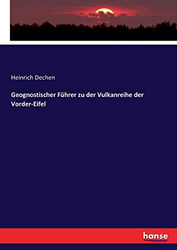 Geognostischer Führer zu der Vulkanreihe der Vorder-Eifel