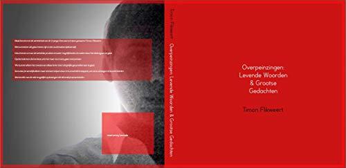 Overpeinzingen : : Levende Woorden & Grootse Gedachten (Dutch Edition) por Timon Flikweert
