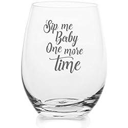 Sip Me Baby One More Time - Vaso de vino sin tallo, tamaño grande de 11 onzas, con frases grabadas, caja de regalo