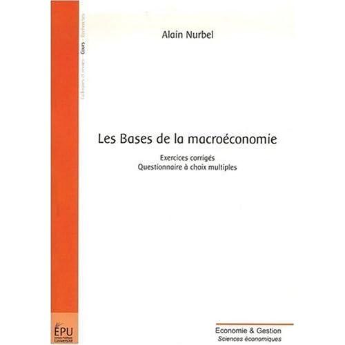Les Bases de la Macroéconomie de Nurbel Alain (18 septembre 2008) Broché