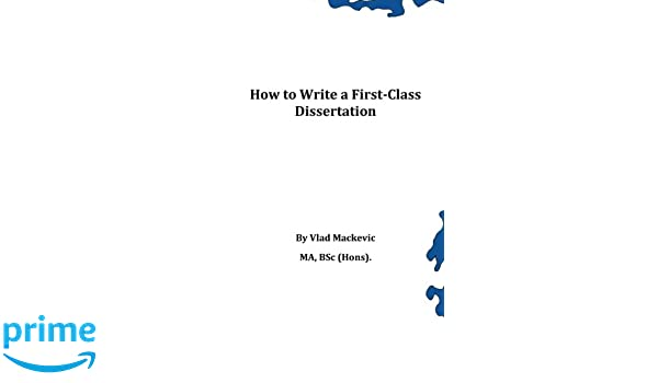 first class dissertation First class dissertation writing as recommended by cheap dissertation writing services needs you to utilize all the available sources for conducting research you can attend labs, workshops and refer to your class lectures for accumulating the information you need to write in your dissertation.