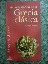 Atlas Historico Grecia Clasica por Pierre Cabanes